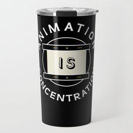 Animation is concentration Disk Travel Mug
