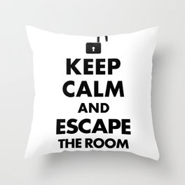 Funny Keep Calm and Escape the Room - Escape Room  Throw Pillow