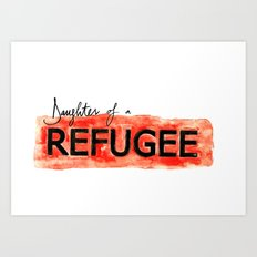 Daughter of a REFUGEE Art Print