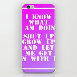 I know what I am doing iPhone Skin
