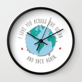 I Love You Across the Ocean and Back Again Wall Clock