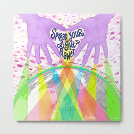 Spread Your Light to the Planet Metal Print