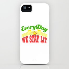 "A Unique Lit Tee For Amazing People ""Everyday We Stay Lit"" T-shirt Design Reggae Fire Lion Green Red iPhone Case"