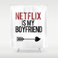 boyfriend Shower Curtains featuring Netflix is my Boyfriend by RexLambo