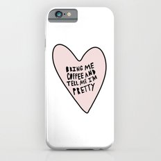 Bring me coffee and tell me I'm pretty - hand drawn heart Slim Case iPhone 6