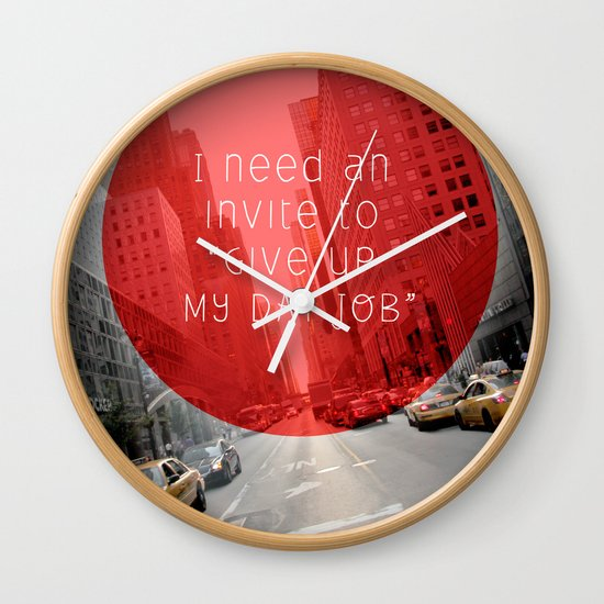 give up my day job Wall Clock