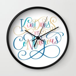 Kindness Is Contagious Wall Clock