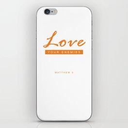 Love your enemies iPhone Skin