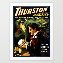 Thurston the Great Magician, the Wonder Show of the Universe. Do the Spirits Come Back? Art Print