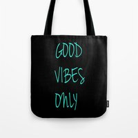 good vibes only Tote Bags featuring Good Vibes Only by Poppo Inc.