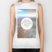 not all who wander Biker Tanks featuring Wander by Cactus And Fog