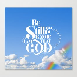 Be Still - Psalm 46:10 Canvas Print