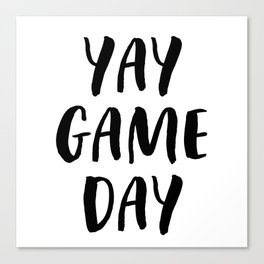 Yay Game Day Football Sports Black Text Canvas Print