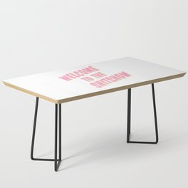 Welcome to the Shitshow - Pink and Yellow Coffee Table
