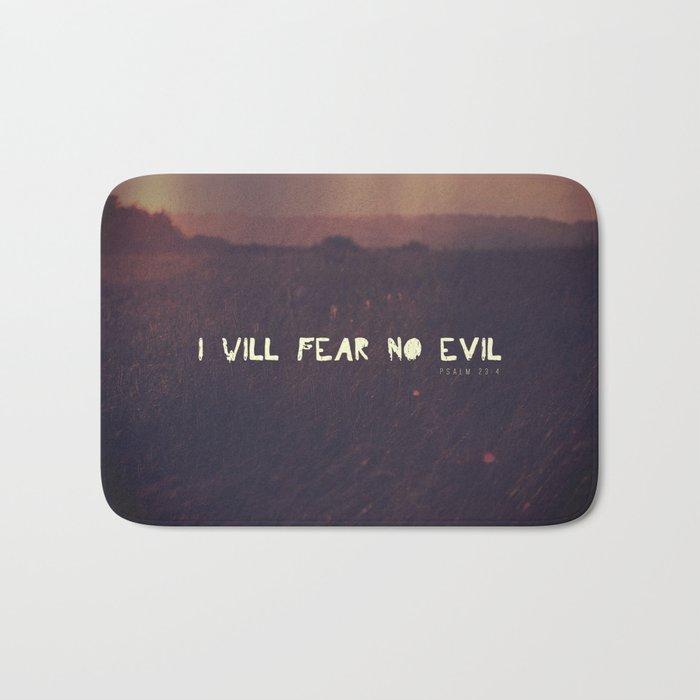 I will fear no evil - Ps 23:4  Bath Mat