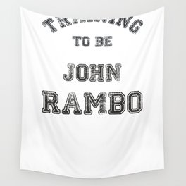 Training to be John Rambo Wall Tapestry