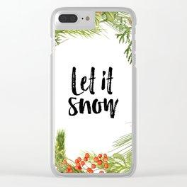 Let It Snow, Snow Quote, Snow Art, Let It Snow Quote Clear iPhone Case