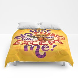 No thing like me except me Comforters