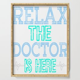 """Relax the Doctor is Here"" tee designs made specially and dedicated for the doctors who saves us!  Serving Tray"