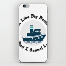 I Like Big Boats And I Cannot Lie Boating Funny iPhone Skin