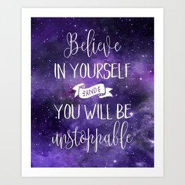 Believe In Yourself Motivational Quote Art Print