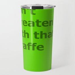 Green Butcher's Quote  Travel Mug
