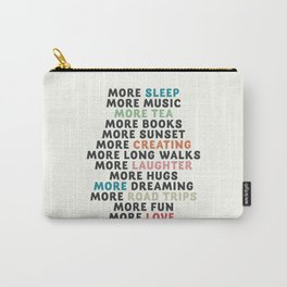 Good vibes quote, more sleep, dreaming, road trips, love, fun, happy life, lettering, laughter Carry-All Pouch