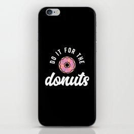 Do It For The Donuts iPhone Skin