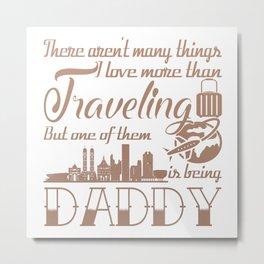 Traveling Daddy Metal Print