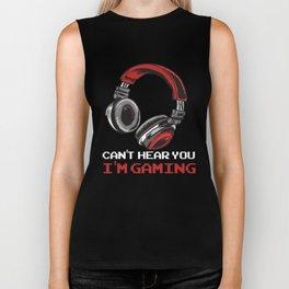 Can't Hear You I'm Gaming Biker Tank