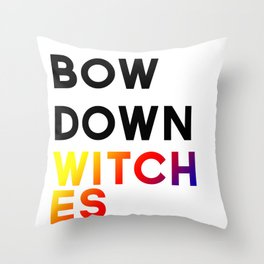 Bow Down Witches  Throw Pillow