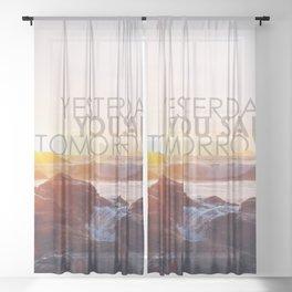 Yesterday you said tomorrow Sheer Curtain