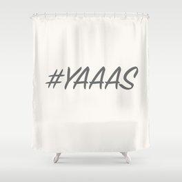 #YAAAS Shower Curtain