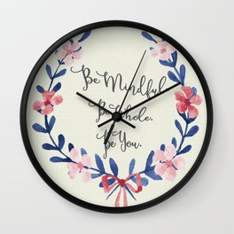 Be Mindful. Be Whole. Be You. Wall Clock