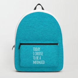 Choose To Be A Mermaid Funny Quote Backpack