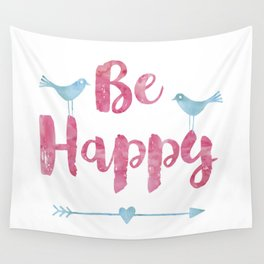Be happy watercolor Typography with birds Wall Tapestry