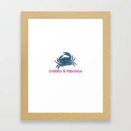 Crabby & fabulous Framed Art Print