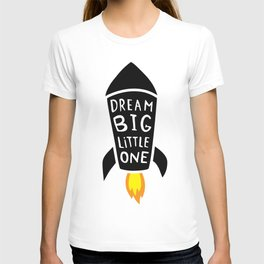 Dream big little one T-shirt