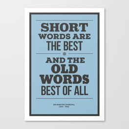 'Short words are the best, and the old words best of all'  Canvas Print