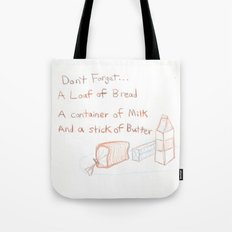 Loaf of Bread, a container of milk, and a stick of butter Tote Bag