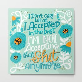 Sh*t People Say: I Don't Care... Metal Print