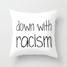 Down with Racism Throw Pillow