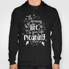 Give Life Meaning Hoody