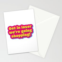 Get in loser 2 Stationery Cards