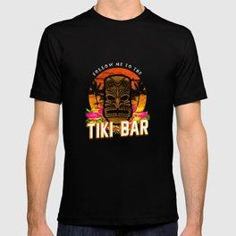 Follow Me To The Tiki Bar Hawaiian Luau Party Pun Design Vacation Gift T-shirt