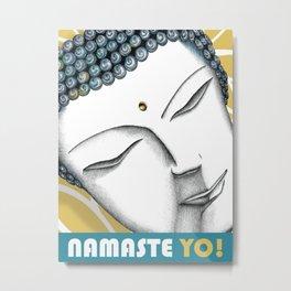 Namaste Yo! Metal Print