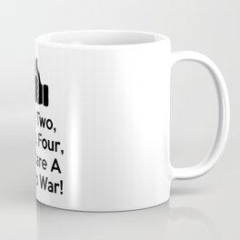 One, Two, Three, Four, I Declare A Thumb War! Coffee Mug