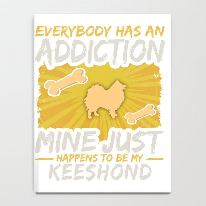 Keeshond  Funny Dog Addiction Notebook