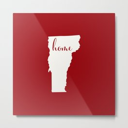 Vermont is Home - White on Red Metal Print