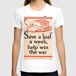 Save A Loaf A Week T-shirt